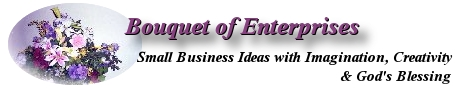 Bouquet of Enterprises - Small Business Ideas with Imagination, Creativity & God's Blessing